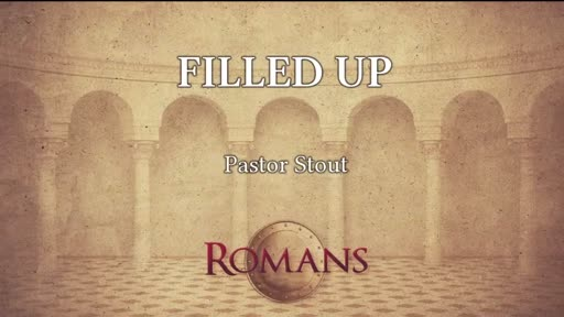 Filled Up - Romans 15:12-17