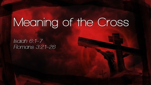 Good Friday: The Meaning of the Cross (April 2nd 2021)