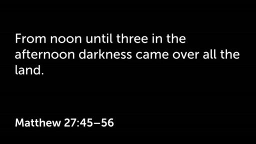 Easter Sunday  Matt 27:45-56
