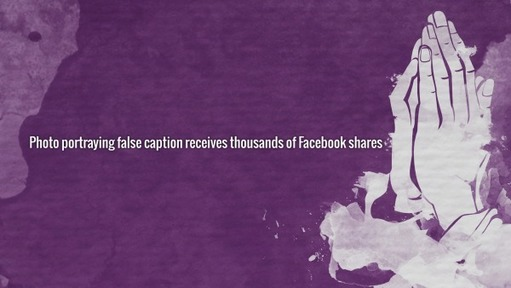 Photo portraying false caption receives thousands of Facebook shares