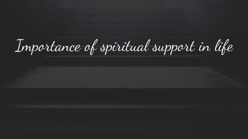 Importance of spiritual support in life