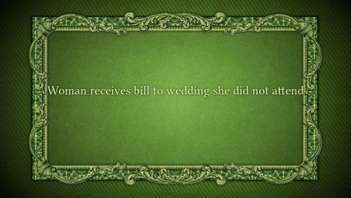 Woman receives bill to wedding she did not attend
