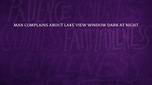 Man complains about lake view window dark at night