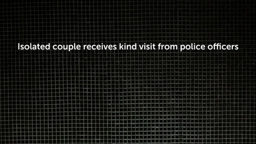 Isolated couple receives kind visit from police officers