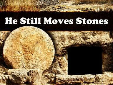 2021-04-04 Easter Sunday - He Still Moves Stones