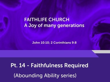 Pt. 14 - Faithfulness Required