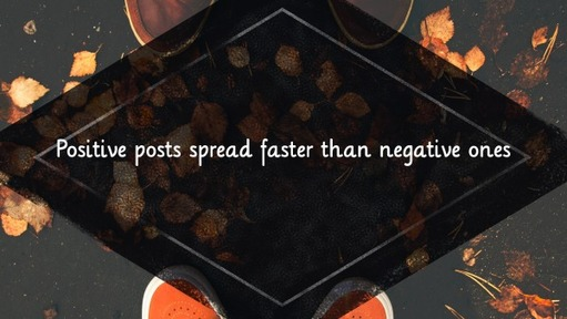 Positive posts spread faster than negative ones