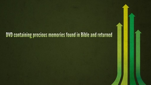 DVD containing precious memories found in Bible and returned