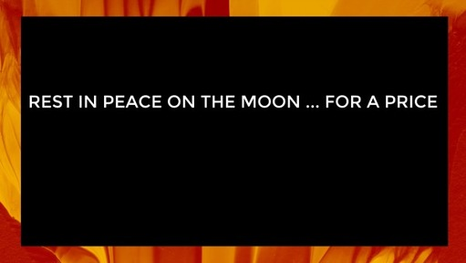 Rest in peace on the moon ... for a price