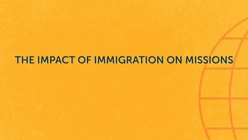 The Impact of Immigration on Missions