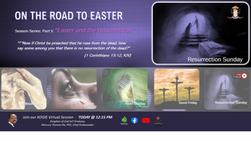 "ON THE ROAD 2 EASTER (Series): ""Easter and the Resurrection""(P5) by Mercury Thomas-Ha, PhD  