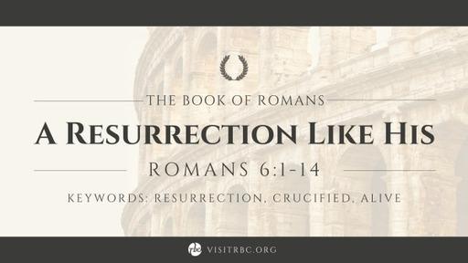 A Resurrection Like His