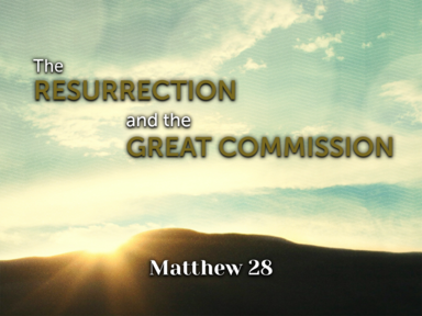 The Resurrection and the Great Commission
