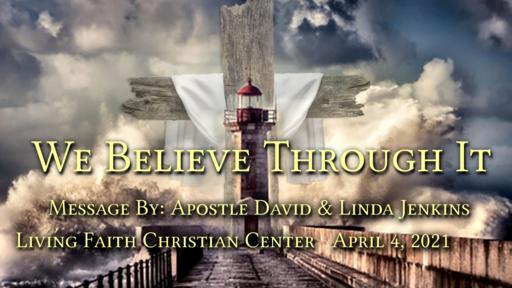 We Believe Through It