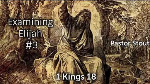Examining Elijah #3 - 1 Kings 18:25-30