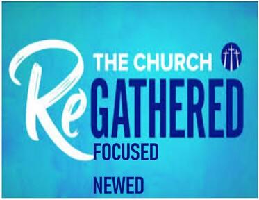 Regathered, Refocused, Renewed