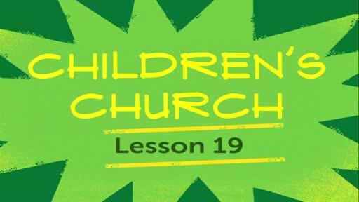Children Church - Lesson 19