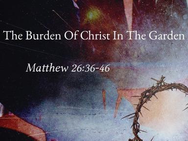 The Burden Of Christ In The Garden