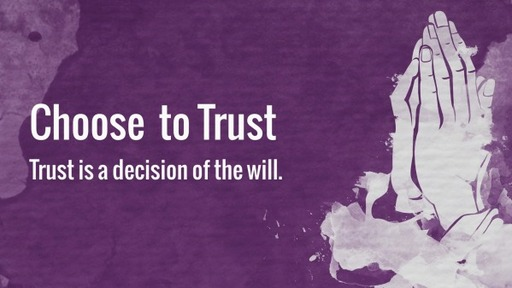 Choose to Trust