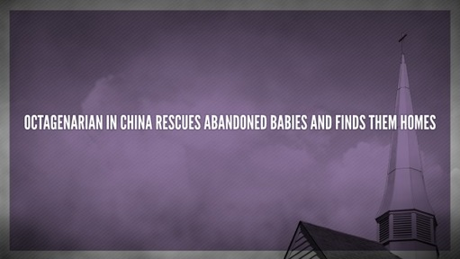 Octagenarian in China rescues abandoned babies and finds them homes