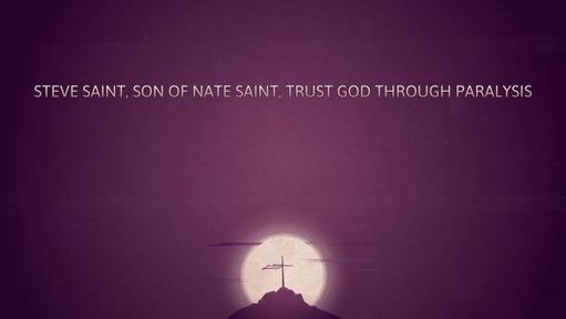 Steve Saint, son of Nate Saint, trust God through paralysis