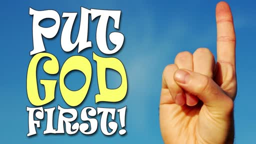 What Does It Mean To Put God First