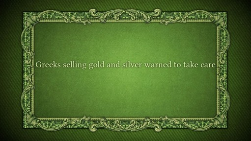 Greeks selling gold and silver warned to take care
