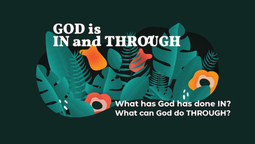God is IN and THROUGH