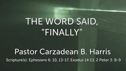 "THE WORD SAID, ""FINALLY"""