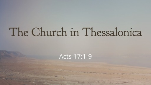 Acts 17:1-9 / The Church in Thessalonica