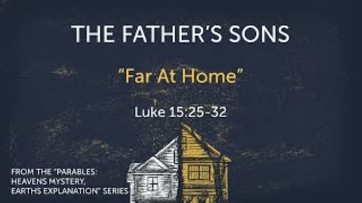 The Father's Sons #3 Luke 15:25-32
