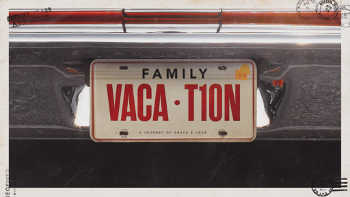 Family Vacation: A Journey of Love and Grace
