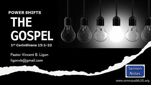 THE GOSPEL - PART 1 - PASTOR VINCENT B. LIGON