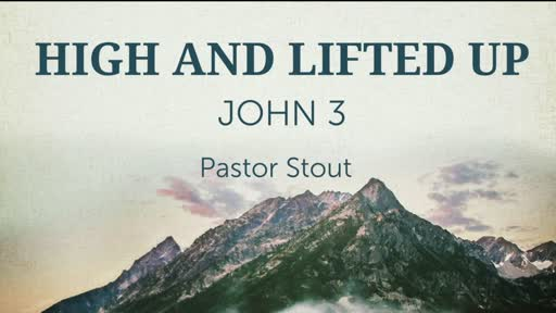 High And Lifted Up! John 3:12-16