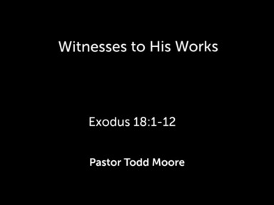 """Sunday 2nd Service """"Witnesses to His Works"""""""