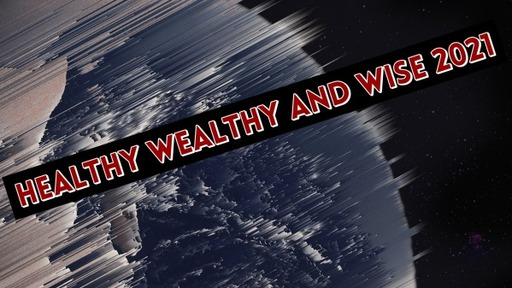 Healthy Wealthy and Wise 2021