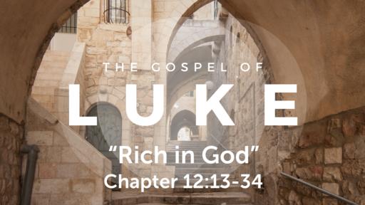 "Luke 12:13-34 ""Rich in God"", Sunday March 21, 2021"