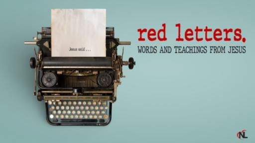 04.11.21 | Red Letters :: The Words & Teachings From Jesus [Week 1]