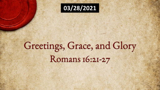 Greetings, Grace, and Glory
