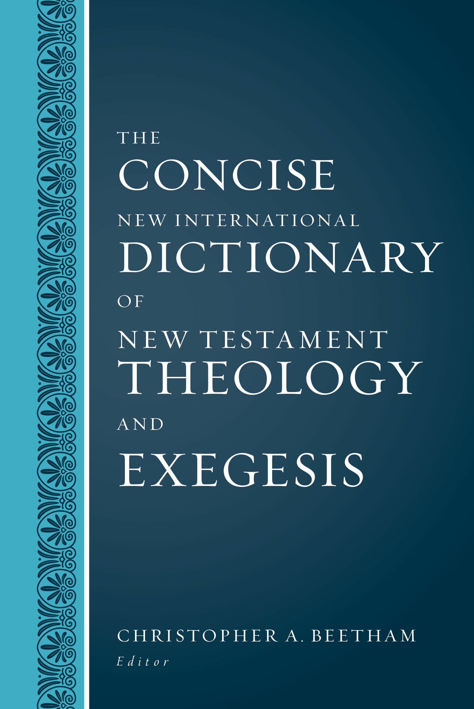 The Concise New International Dictionary of New Testament Theology and Exegesis