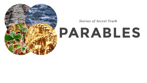 Parables--Stories of Secret Truth