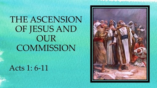 The Ascension of Jesus and Our Commission