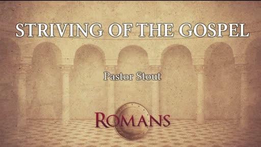Striving Of The Gospel - Romans 15:20-22