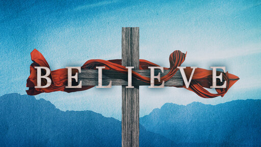 Easter 2021 : BELIEVE