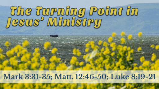 2021-03-07 PM (TM) - Life of Christ #81 - The Turning Point in Jesus' Ministry