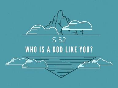 Who is a God like You?