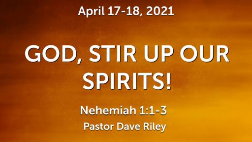 god, Stir Up Our Spirits!
