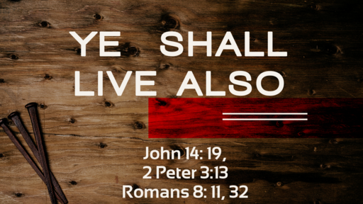 Ye Shall Live Also