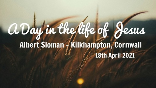 RCF 180421 - Insight Service - Albert Sloman - A Day in the Life of Jesus