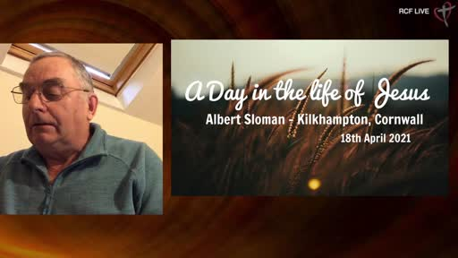 RCF 180421 Insight Service - Albert Sloman - A Day in the Life of Jesus